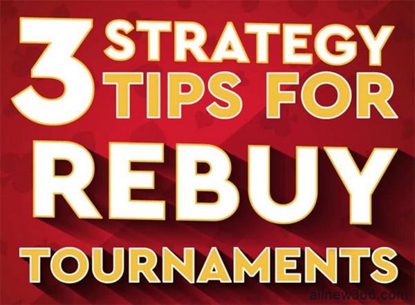 可重买德州扑克锦标赛的三个小贴士